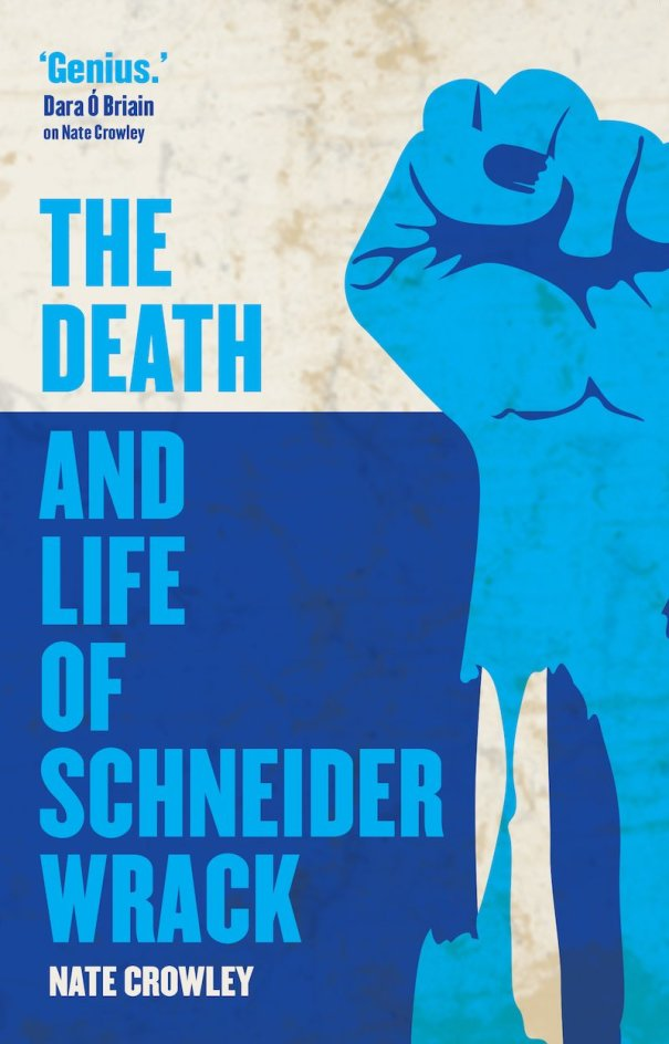 Nate Crowley The Death And Life Of Schneider Wrack