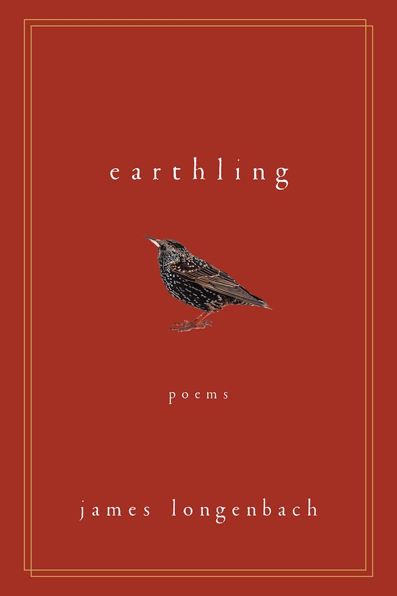 James Longenbach Earthling Poems