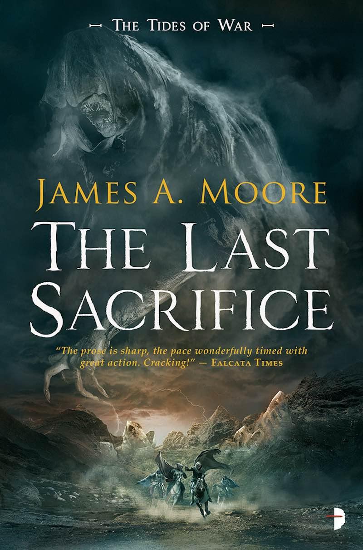 James A Moore The Tides Of War The Last Sacrifice Fallen Gods