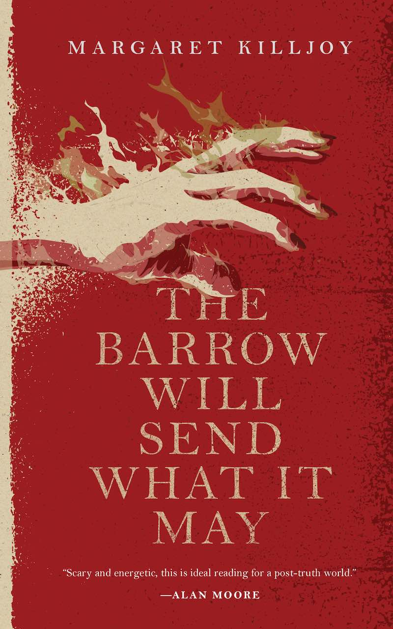 Margaret Killjoy Danielle Cain The Barrow Will Send What It May