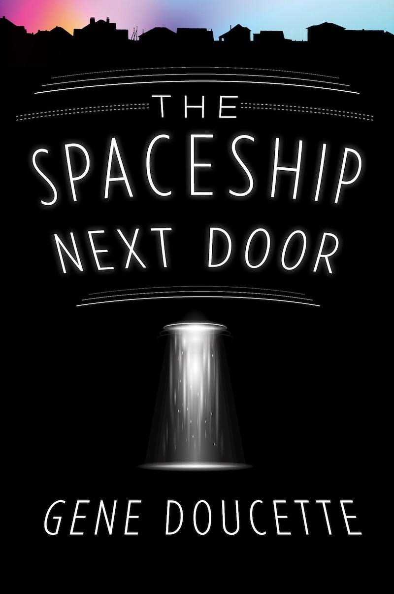 Gene Doucette The Spaceship Next Door