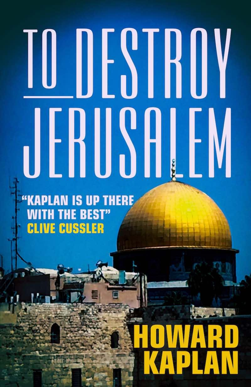 Howard Kaplan To Destroy Jerusalem