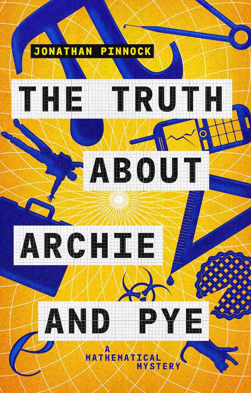 Jonathan Pinnock Mathematical Mystery The Truth About Archie And Pye