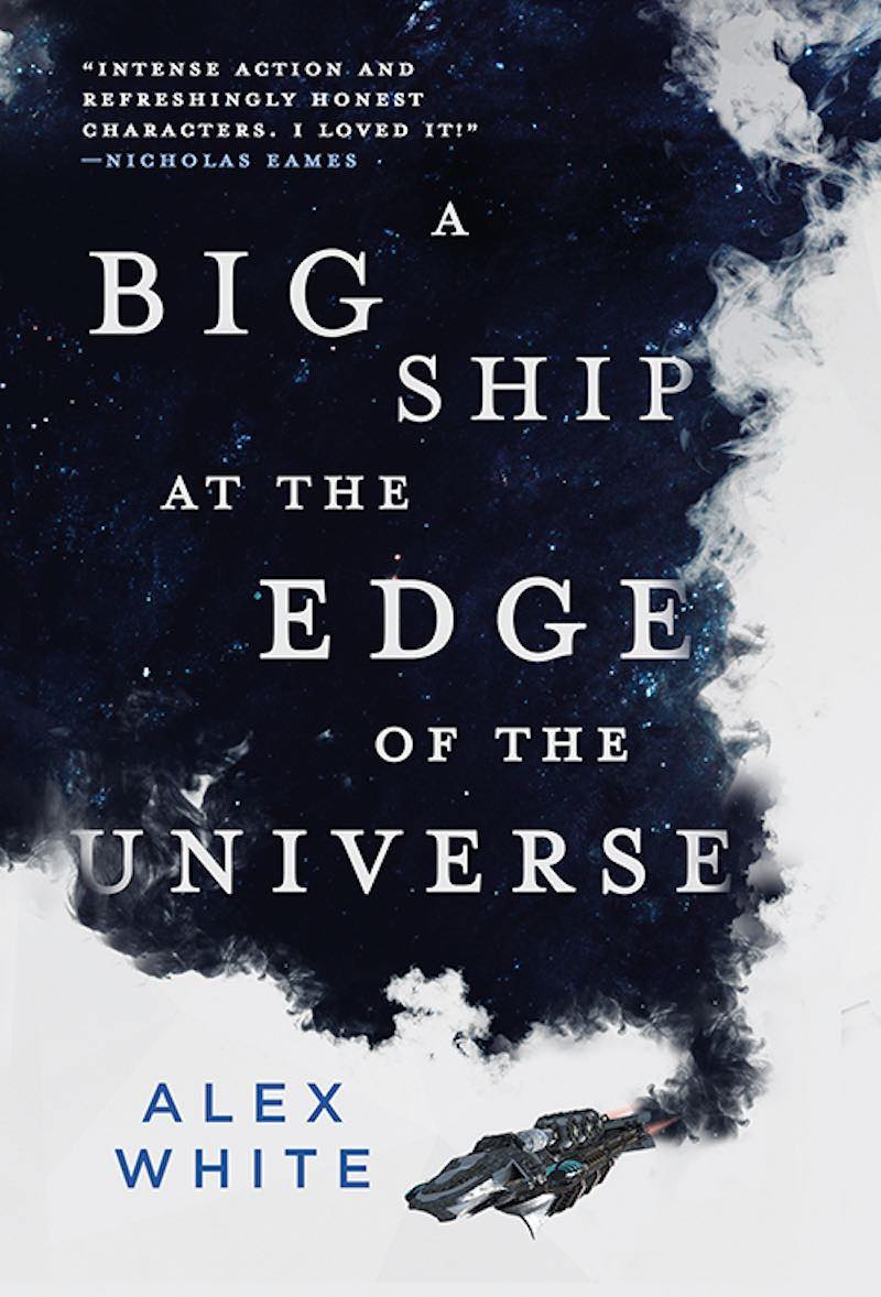 Alex White Salvagers A Big Ship At The Edge Of The Universe A Bad Deal For The Whole Galaxy