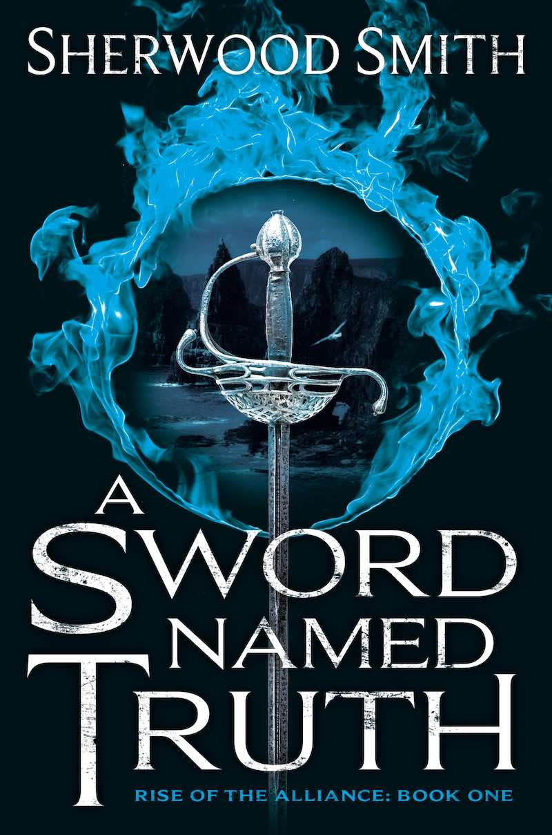 Sherwood Smith A Sword Named Truth Rise Of The Alliance
