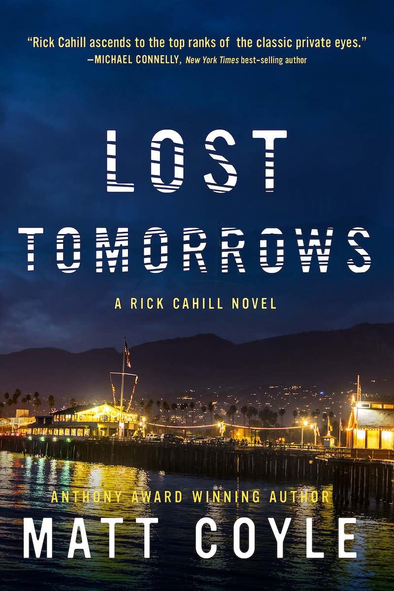 Matt Coyle Lost Tomorrows Rick Cahill