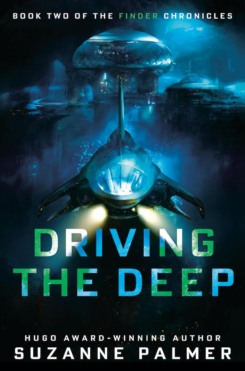 Suzanne Palmer Driving The Deep The Finder Chronicles