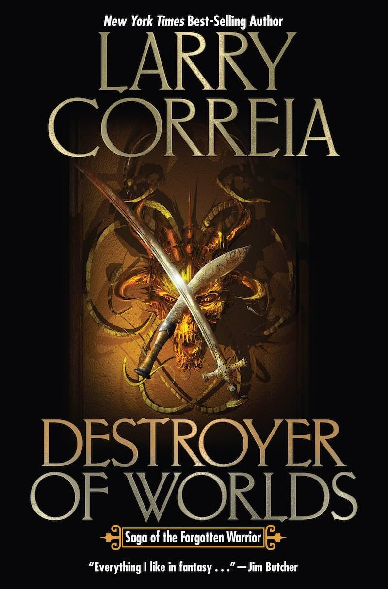 Larry Correia Destroyer of Worlds Saga Of The Forgotten Warrior