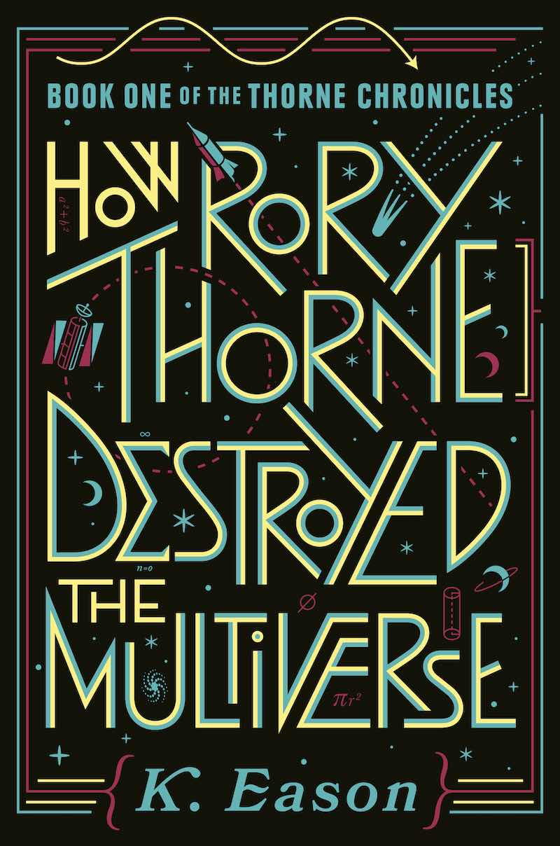 K. Eason The Multiverse Got Its Revenge How Rory Thorne Destroyed The Multiverse