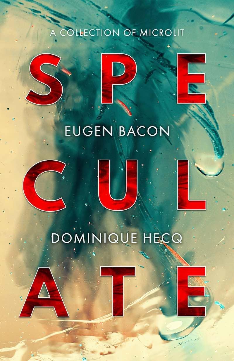 Eugen Bacon Dominique Hecq Speculate