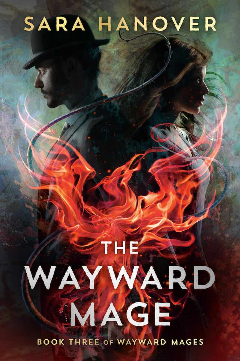 Sara Hanover The Wayward Mage The Late Great Wizard The New Improved Sorceress