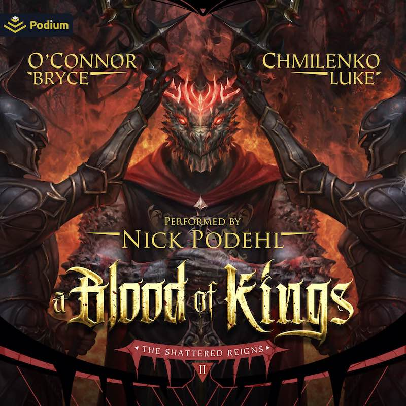 Bryce O'Connor Luke Chmilenko A Blood Of Kings A Mark Of Kings The Shattered Reigns