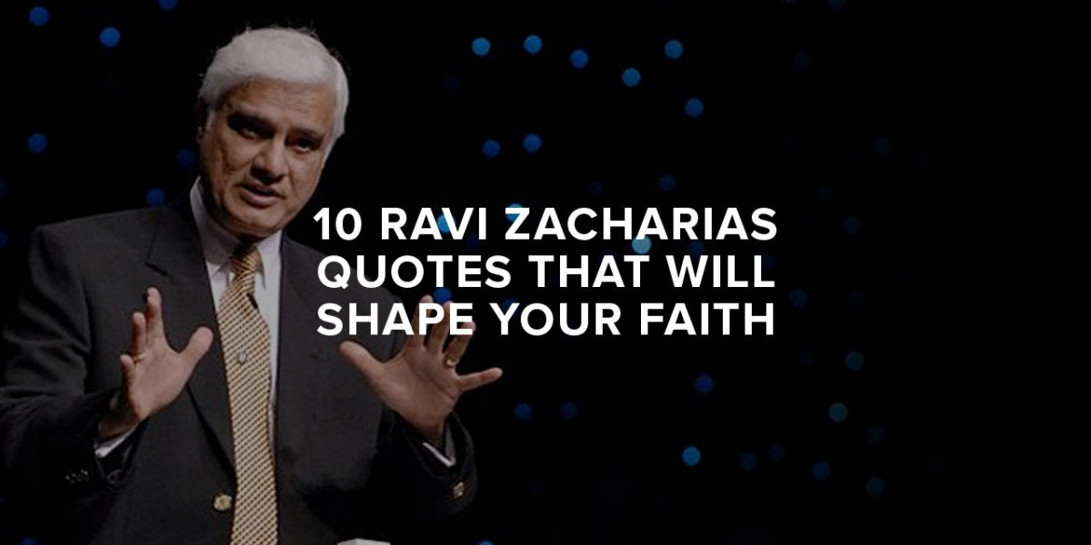 10 Ravi Zacharias Quotes That Will Shape Your Faith