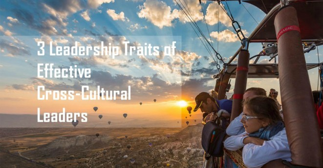 three leadership traits of cross-cultural leaders_2