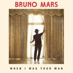 Bruno Mars estrena 'When I Was Your Man'