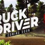 Soedesco anuncia Truck Driver para PS4, Xbox One y PC