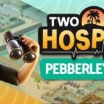 Two Point Hospital nos lleva a Pebberly Island en su nuevo contenido descargable