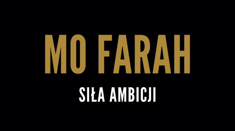 Mo Farah - Siła Ambicji