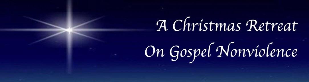 A Christmas retreat on gospel nonviolence