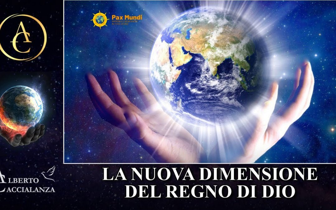 La Nuova Dimensione del Regno di Dio