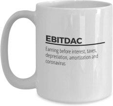 EBITDAC - Earnings before interest, taxes, depreciation, amortization, and coronavirus