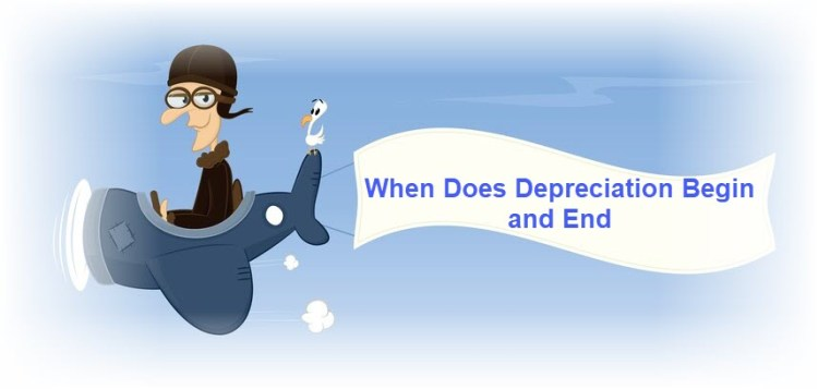 When Does Depreciation Begin and End