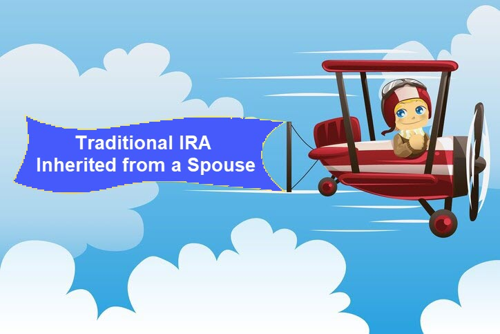 Traditional IRA Inherited from a Spouse