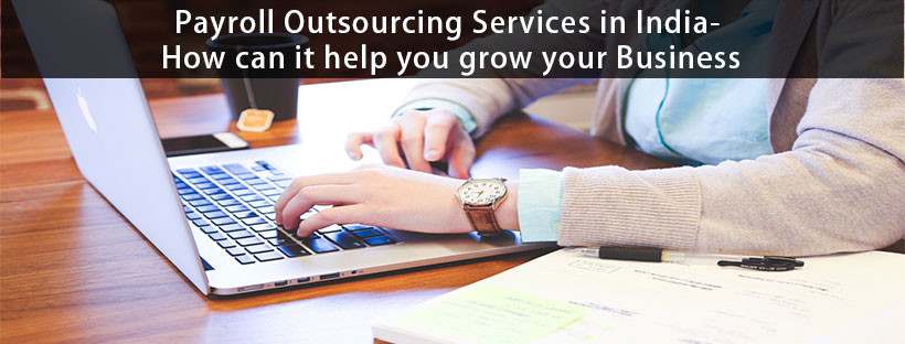 Read more about the article Payroll Outsourcing Services in India- How can it help you grow your Business