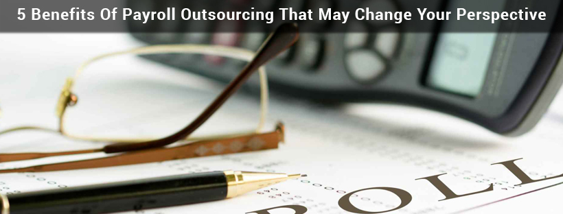 Read more about the article 5 Benefits Of Payroll Outsourcing That May Change Your Perspective