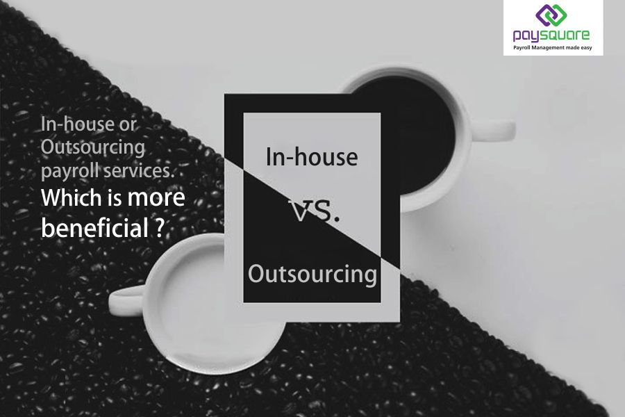 PSQ-4-inhouse-or-outsourcing-payroll-services.-which-is-more-beneficial-A
