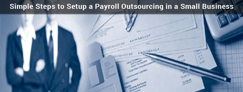 Read more about the article Simple Steps to Setup a Payroll Outsourcing in a Small Business