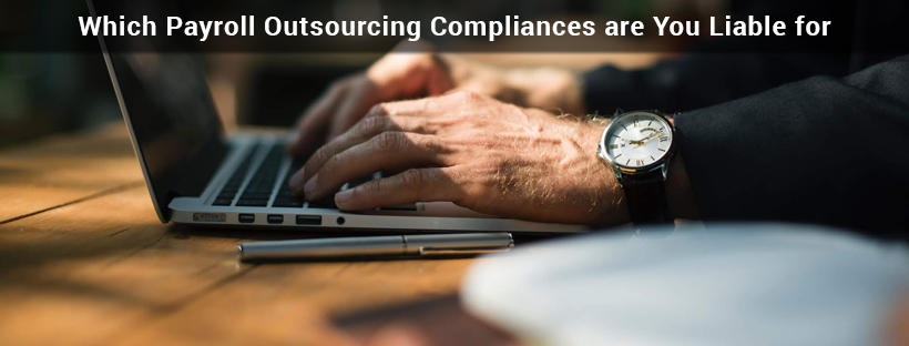 Read more about the article Which Payroll Outsourcing Compliances are You Liable for