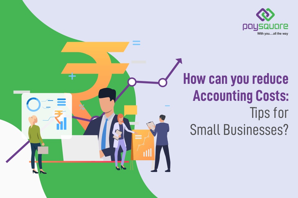 Read more about the article How Can You Reduce Accounting Costs: Tips for Small Businesses?