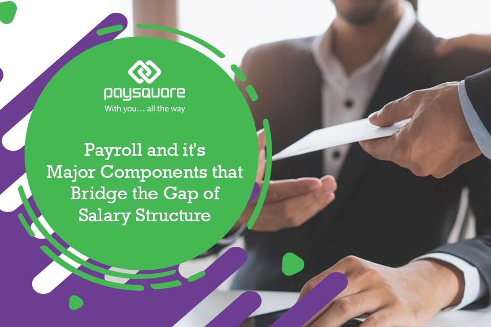 Read more about the article Payroll and it's major components that bridge the gap of salary structure