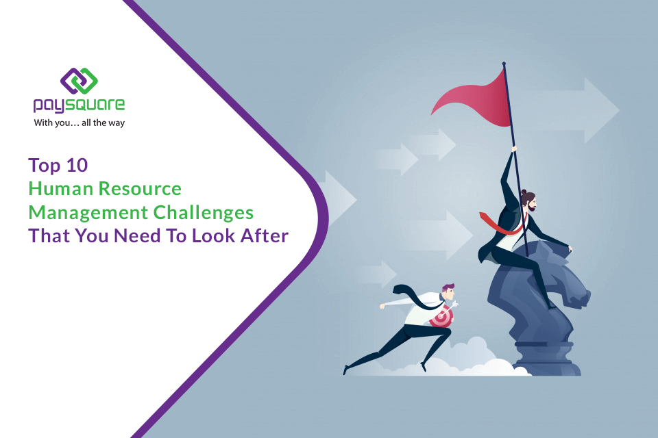 Read more about the article Top 10 Human Resource Management Challenges That You Need To Look After