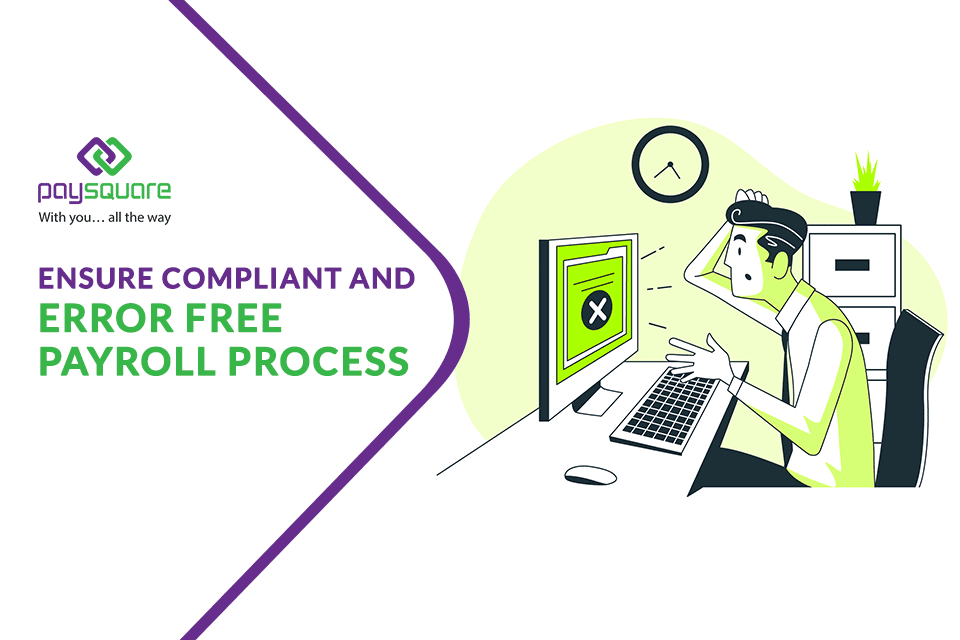 Read more about the article Ensure Compliant and Error Free Payroll Process