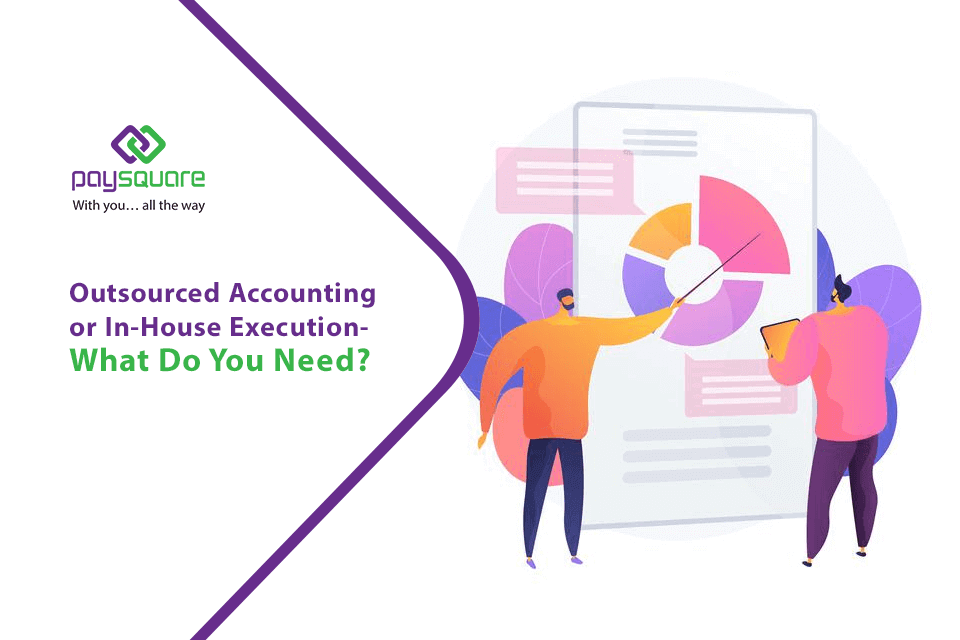 Read more about the article Outsourced Accounting or In-House Execution: What Do You Need?