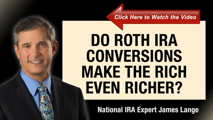 Do Roth IRA Conversions Make the Rich even Richer? Will This Change After the Death of the Stretch IRA?