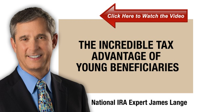 The Incredible Tax Advantage of Young Beneficiaries