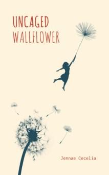 Uncaged Wallflower