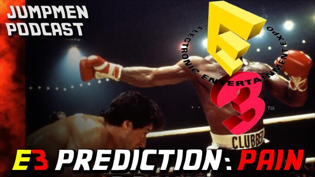 ep 144: E3 Prediction: PAIN