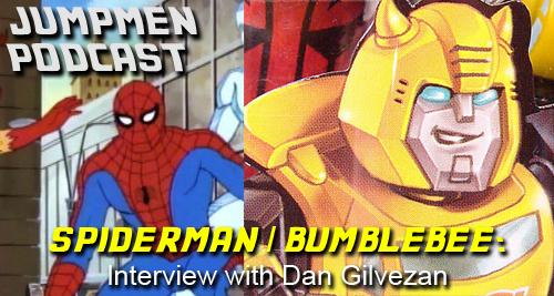 ep 79: Bumblebee / Spiderman: Interview with Dan Gilvezan
