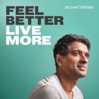 Feel Better, Live More with Dr Rangan Chatterjee Podcast | Free ...
