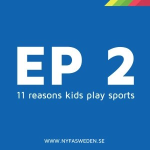 Ep2 (ENG) Top 11 reasons kids play sports
