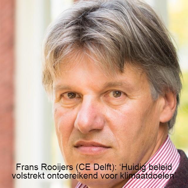 Frans Rooijers (CE Delft): 'Huidig beleid volstrekt ontoereikend voor klimaatdoelen'