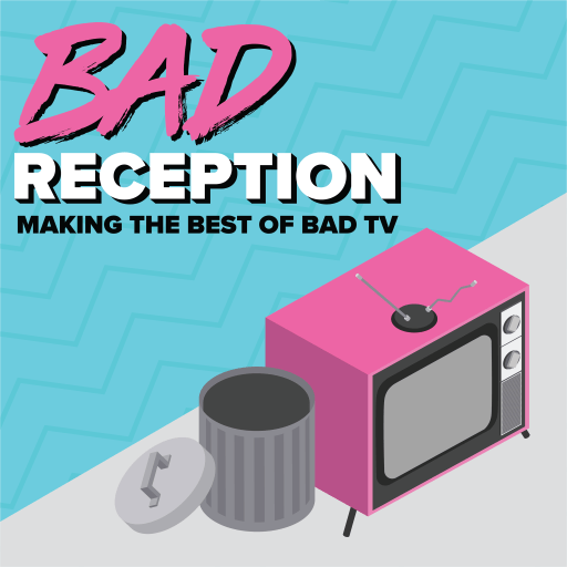 Bad Reception: Making the Best of Bad TV