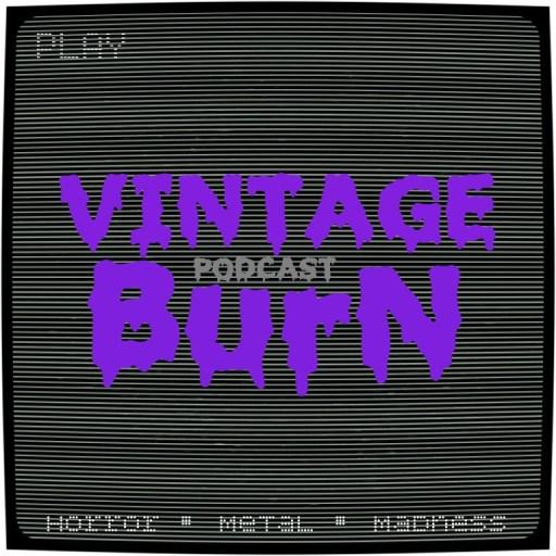 Vintage Burn Podcast