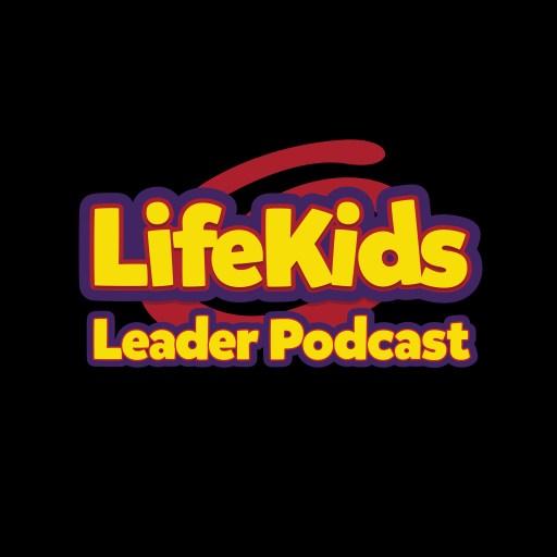 LifeKids Leader Podcast