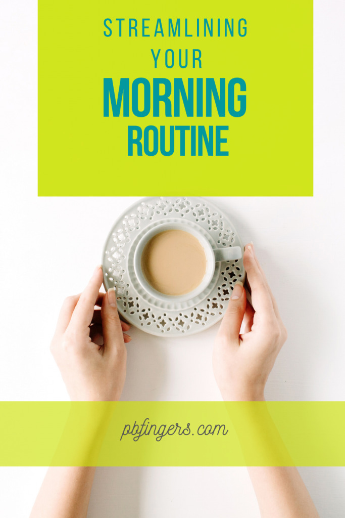 Streamlining you Morning Routine