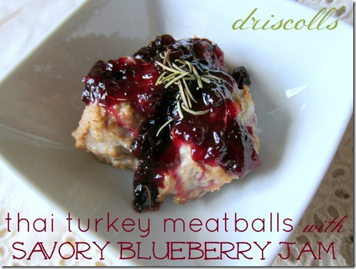 Thai Turkey Meatballs with Savory Blueberry Jam